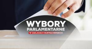 Zakłady bukmacherskie i wybory parlamentarne